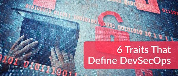 6 Traits That Define DevSecOps