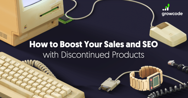 How to Boost Your Sales and SEO Traffic with Discontinued Products?
