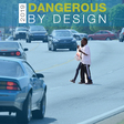 Dangerous by design