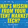 What's Missing From Your Content Marketing Tech? | Content Marketing Institute