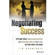 Negotiating Success: Tips and Tools for Building Rapport and Dissolving Conflict While Still Getting What You Want--Free Sample Chapter, Free Wiley Book Excerpt
