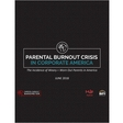 Parental Burnout Crisis in Corporate America, Free BPI Network Research Report