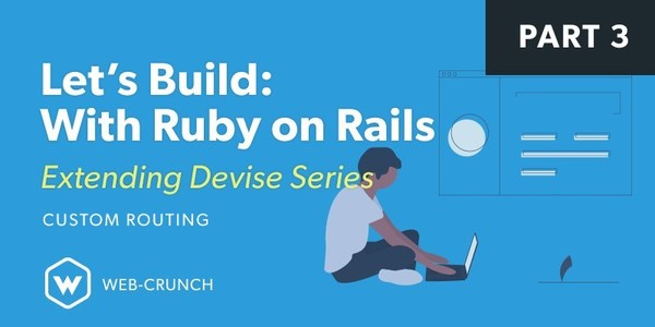 Let's Build with Ruby on Rails - Extending Devise - Custom Routing