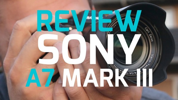 Sony A7 Mark III: de ideale allround-camera! | REVIEW