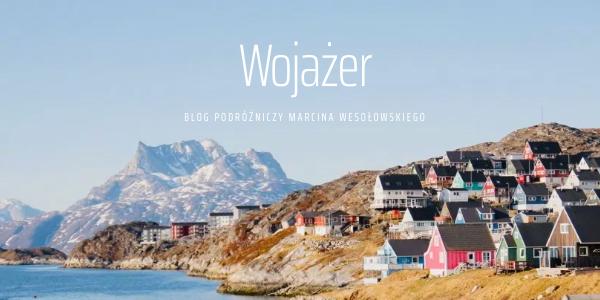 """Marcin prowadzi popularnego bloga podróżniczego """"Wojażer"""""""
