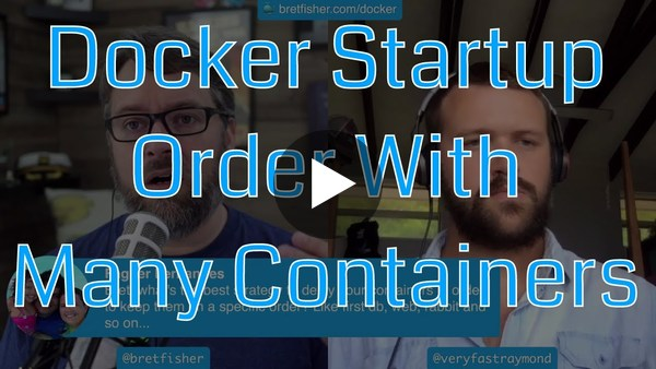 Fix Your Startup Order With Multi-Container Apps