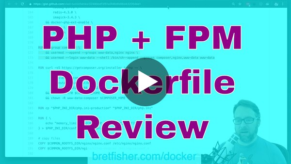 Real world PHP and FPM Dockerfile Review