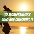 10 Mompreneurs Who Are Crushing It — And How You Can Too