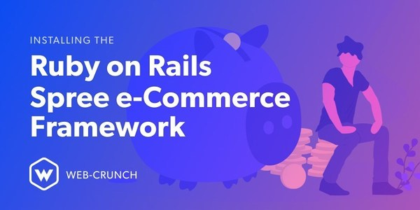 How to Install the Spree E-Commerce Framework using Ruby on Rails