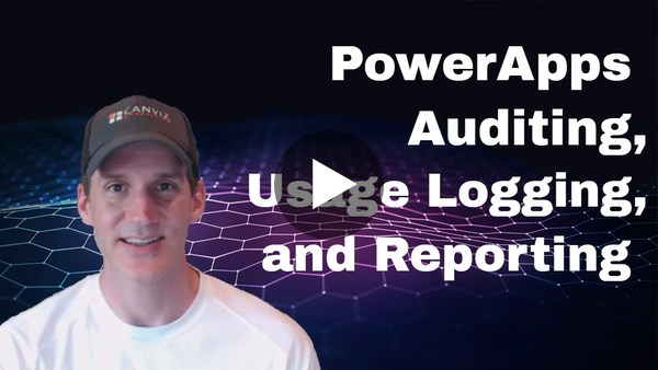 PowerApps Auditing, Usage Logging, and Reporting