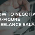 Denver, CO, 8/28/19: How to Negotiate a Six-Figure Freelancing Salary | Denver Freelancers