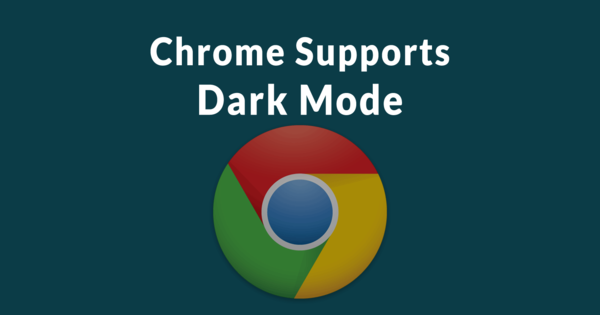 Chrome Now Supports Dark Mode Preference