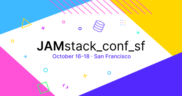 16/18-Oct JAMstack_conf_sf