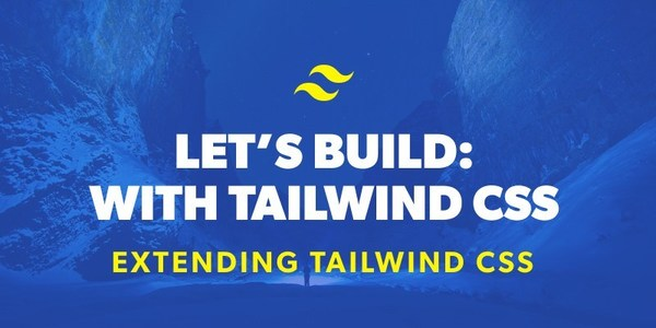 How to Extend Tailwind CSS