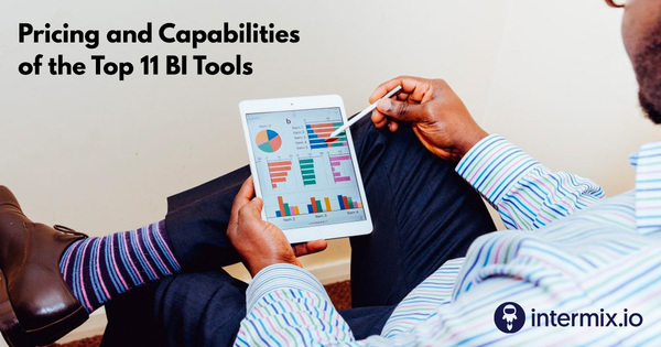 11 BI Tools Pricing and Capabilities - Analysis of Legacy & Modern Business Intelligence Tools - intermix.io