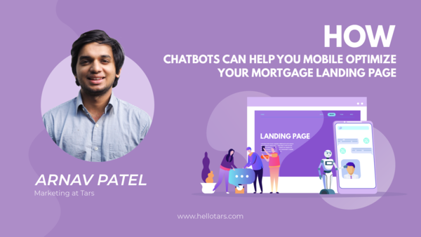 How Chatbots Can Help You Mobile Optimize Your Mortgage Landing Page