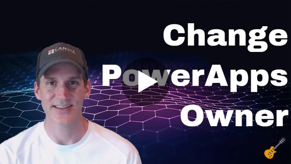 Change PowerApps Owner