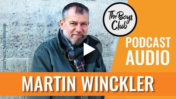 MARTIN WINCKLER, MÉDECIN BIENVEILLANT, DANS THE BOYS CLUB