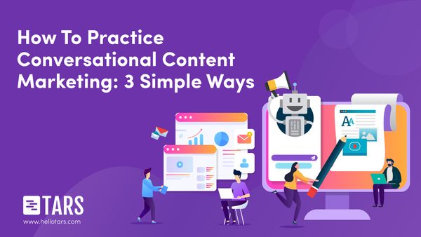 How To Practice Conversational Content Marketing: 3 Simple Ways