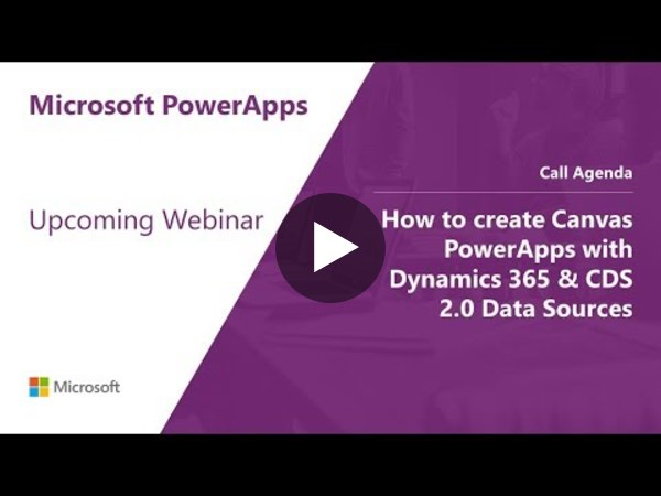 How to create Canvas PowerApps with Dynamics 365 & CDS 2.0 Data Sources