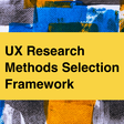 Which UX Research Method to Use