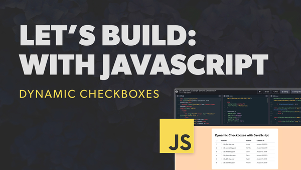 Let's Build: With JavaScript - Dynamic Checkboxes
