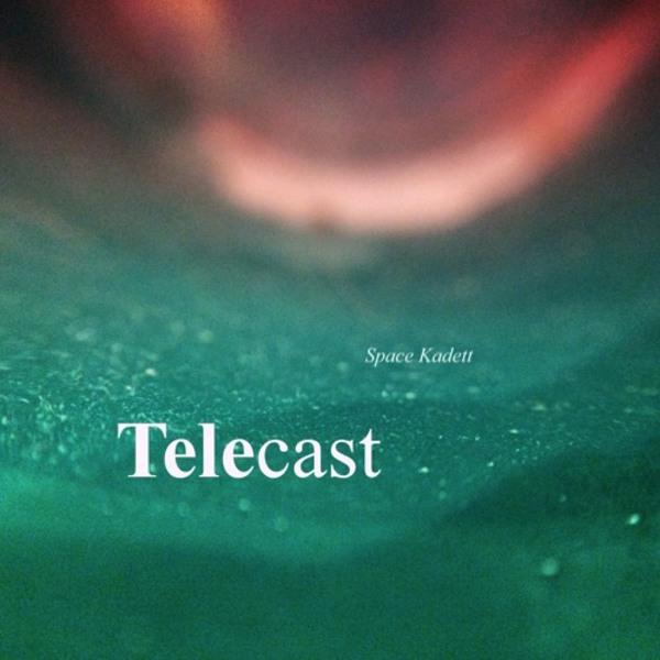 Telecast - #016 by Space Kadett