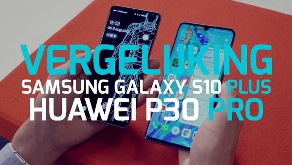 Samsung Galaxy S10 Plus vs Huawei P30 Pro | onbeslechte titanenstrijd