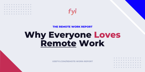 Why Everyone Loves Remote Work