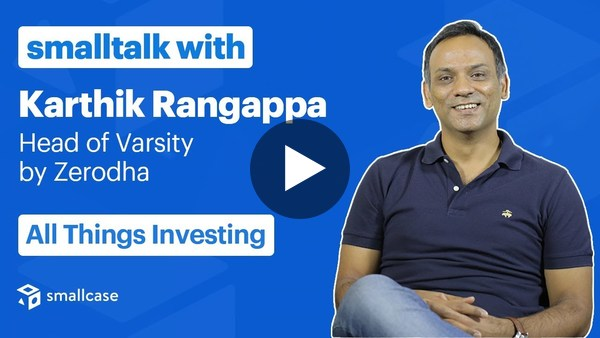 smalltalk with Karthik Rangappa, Head of Varsity by Zerodha