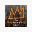 Black History Buff Podcast Black history Buff 777