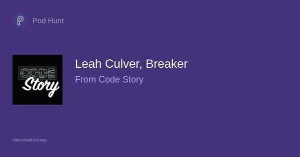 Leah Culver, Breaker - Pod Hunt