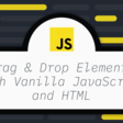 Drag & Drop Elements with Vanilla JavaScript and HTML