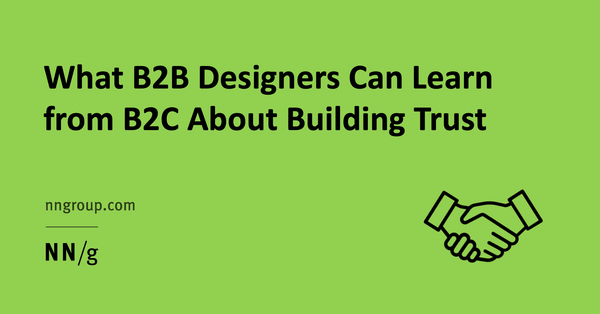 What B2B Designers Can Learn from B2C About Building Trust
