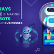 4 Ways How AI Is Making Chatbots Better For Businesses