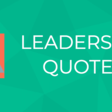 150+ Most Inspiring Leadership Quotes