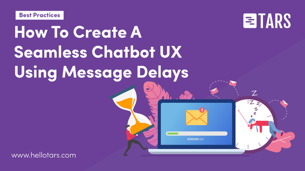 How To Create A Seamless Chatbot UX Using Message Delays