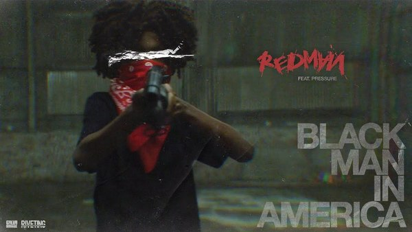 Redman ft. Pressure - Black Man In America