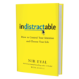 Nir Eyal: How to Become 'Indistractable'