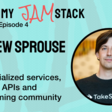 Andrew Sprouse on specialized services, amazing APIs and a welcoming community - That's My JAM...stack