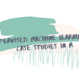 Supervised machine learning case studies in R! · A free interactive course