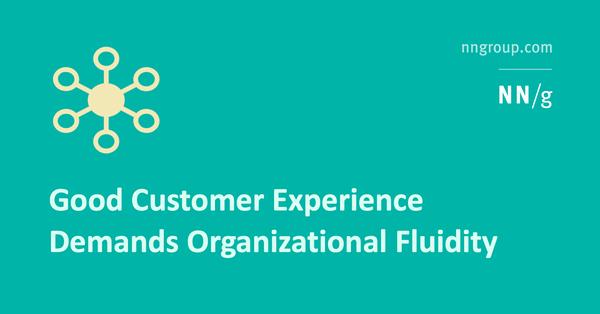 Good Customer Experience Demands Organizational Fluidity