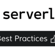 Top 10 Serverless Framework best practices