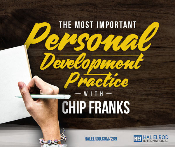 The Most Important Personal Development Practice with Chip Franks