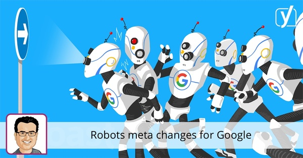 Robots meta changes for Google • Yoast