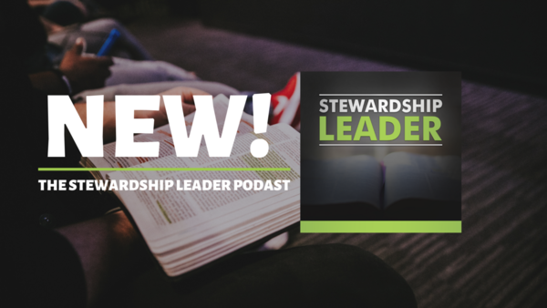 Our friends at the Christian Stewardship Network recently launched a terrific new podcast for stewardship leaders and volunteers. Check it out by clicking the image above.