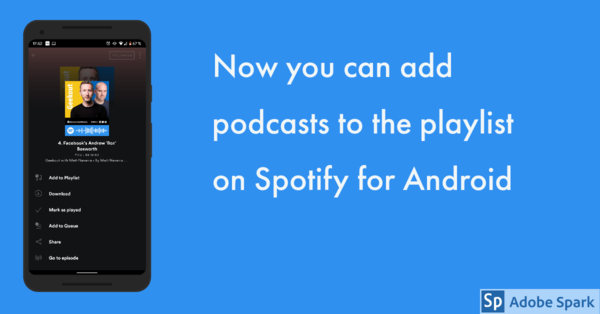 Now you can add podcasts to the playlist on Spotify for Android
