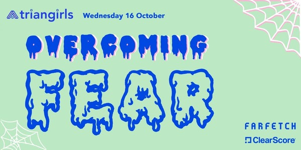 Overcoming Fear @ Farfetch - Wed 16 Oct 2019 at 18:30pm - SOLD OUT