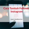 6 Cara tambah Follower Instagram Malaysia Terkini