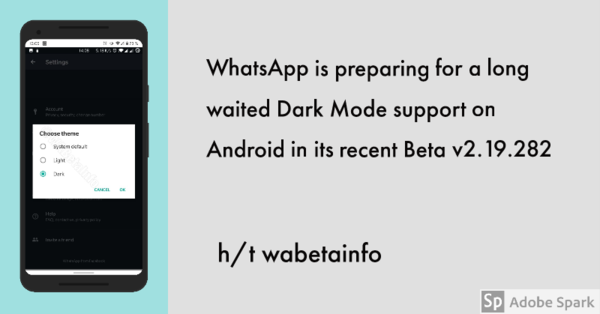WhatsApp is preparing for a long waited Dark Mode support on Android in its recent Beta v2.19.282